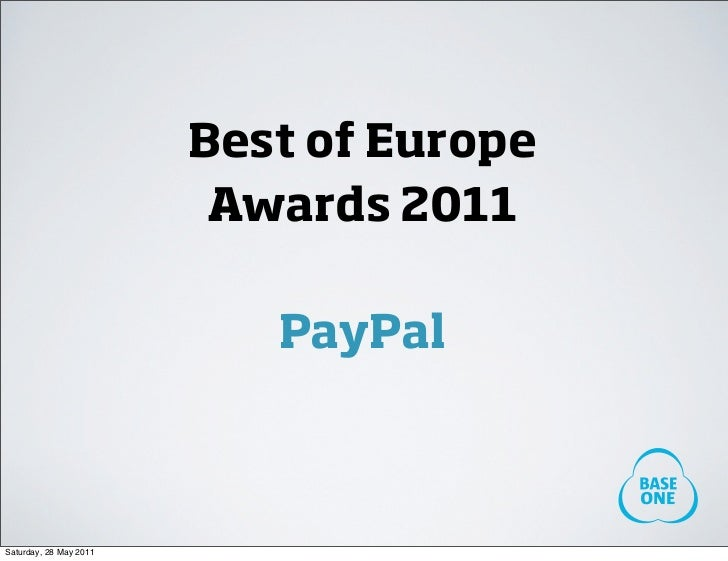 Best of Europe                         Awards 2011                           PayPalSaturday, 28 May 2011