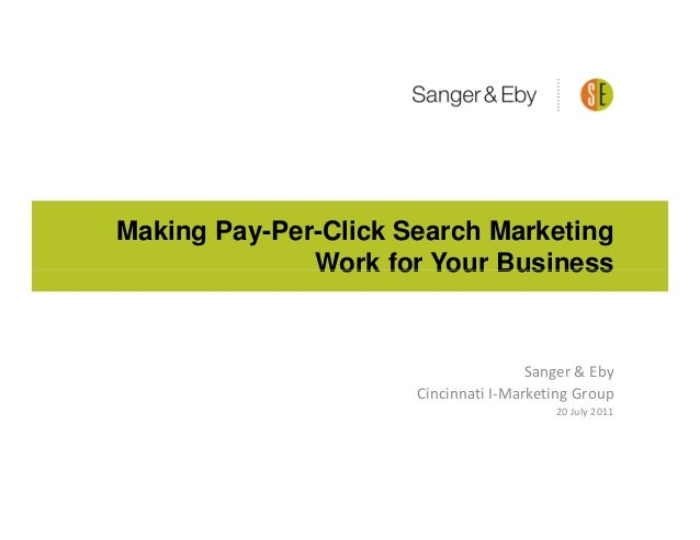Making Pay-Per-Click Search Marketing              Work for Your Business                                      Sanger & Eb...