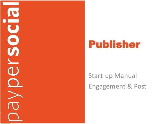 PublisherStart-up ManualEngagement & Post