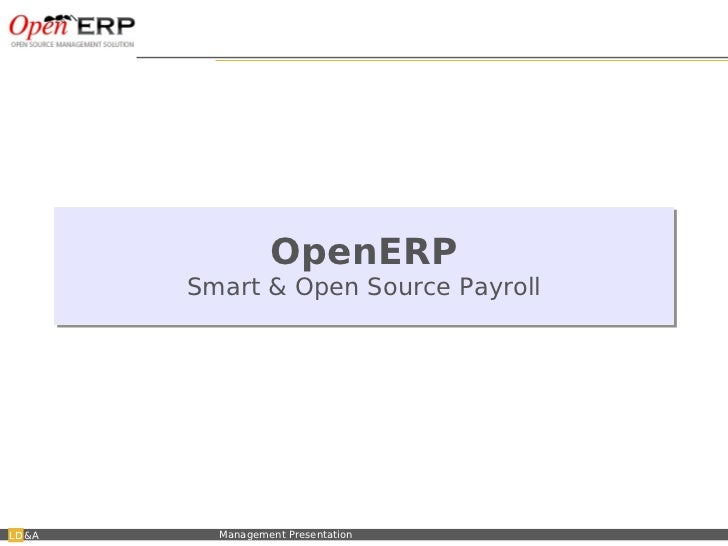 OpenERP                              Smart & Open Source Payroll&A   Nom du fichier – à compléter   Management Presentation