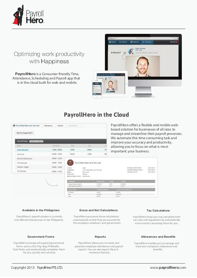 PayrollHero is a Consumer-friendly Time, Attendance, Scheduling and Payroll app that is in the cloud built for web and mob...