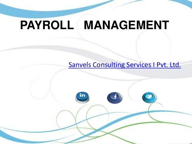PAYROLL MANAGEMENT  Sanvels Consulting Services I Pvt. Ltd.