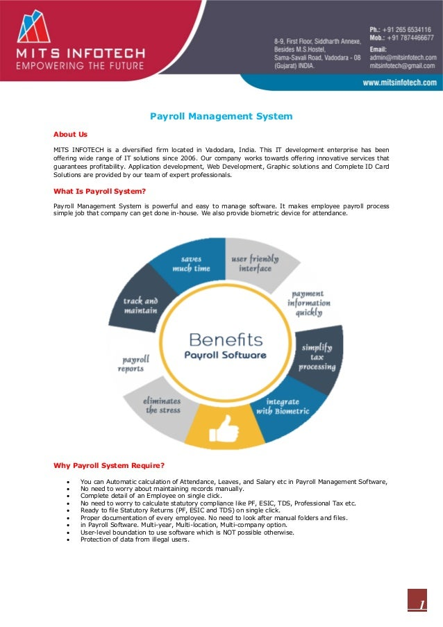 payroll management system A payroll is a company's these can normally reduce the costs involved in having payroll trained employees in-house as well as the costs of systems and software.