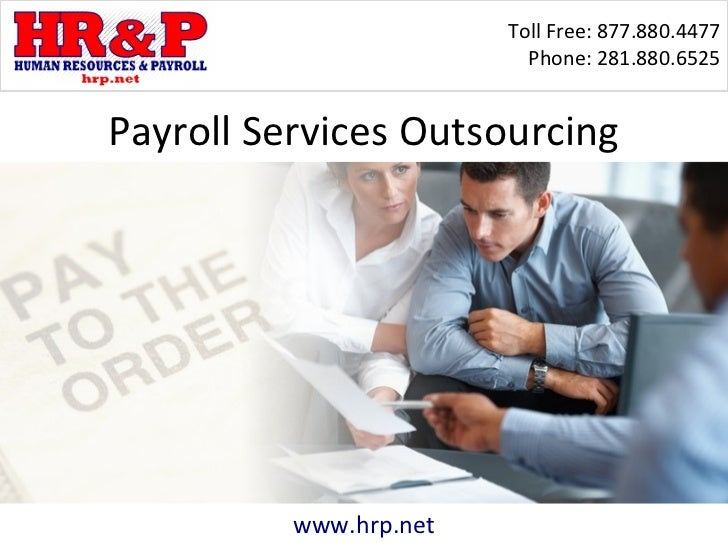 Toll Free: 877.880.4477                          Phone: 281.880.6525Payroll Services Outsourcing          www.hrp.net