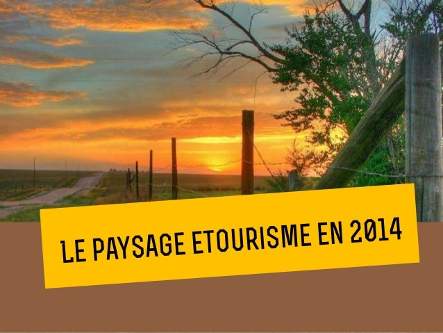 Paysage du etourisme (France - 2014)