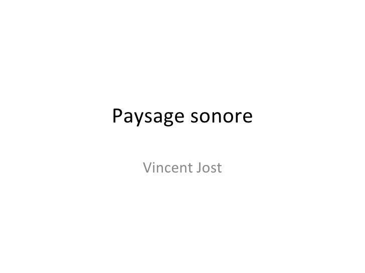 Paysage sonore   Vincent Jost