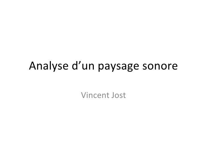 Analyse d'un paysage sonore         Vincent Jost