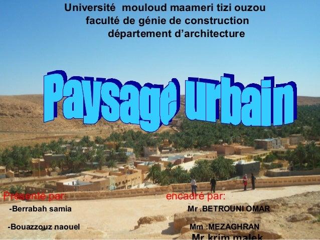 Université mouloud maameri tizi ouzou faculté de génie de construction département d'architecture Présenté par: encadré pa...