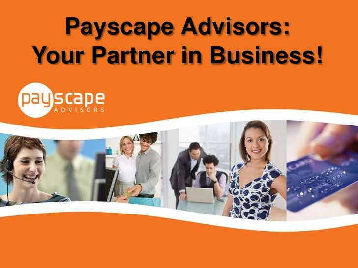 Payscape Advisors: Your Partner in Business! <br />