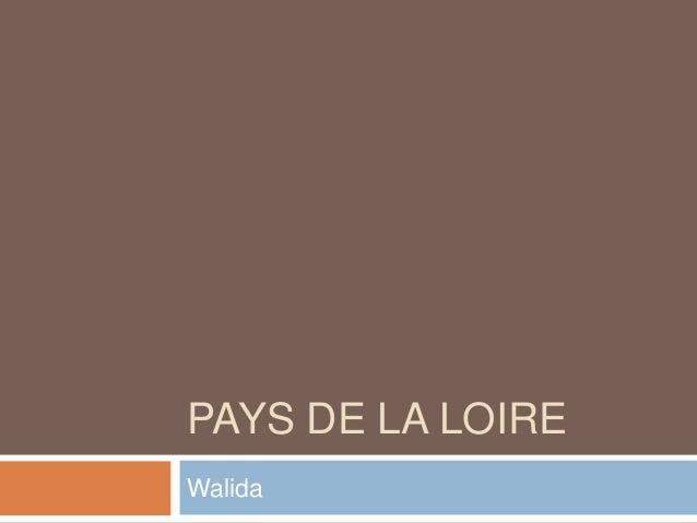 PAYS DE LA LOIREWalida