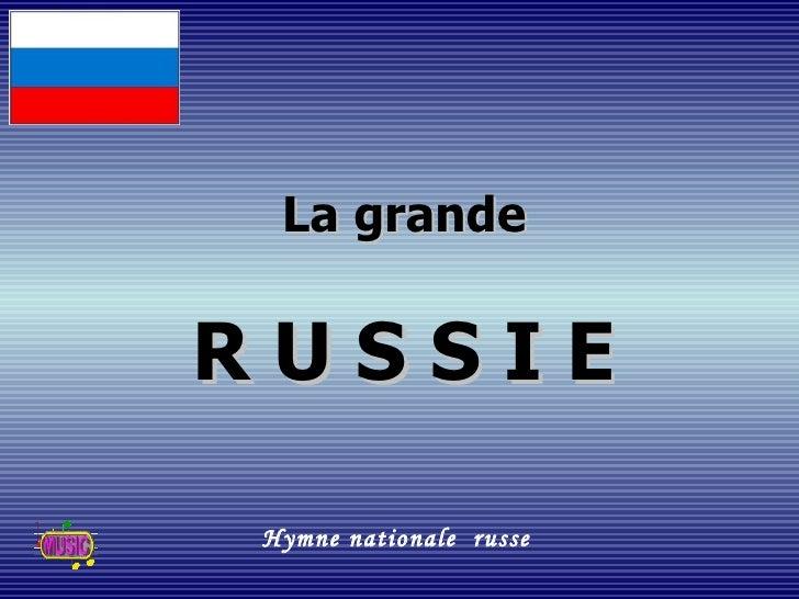 La grande R U S S I E Hymne nationale  russe