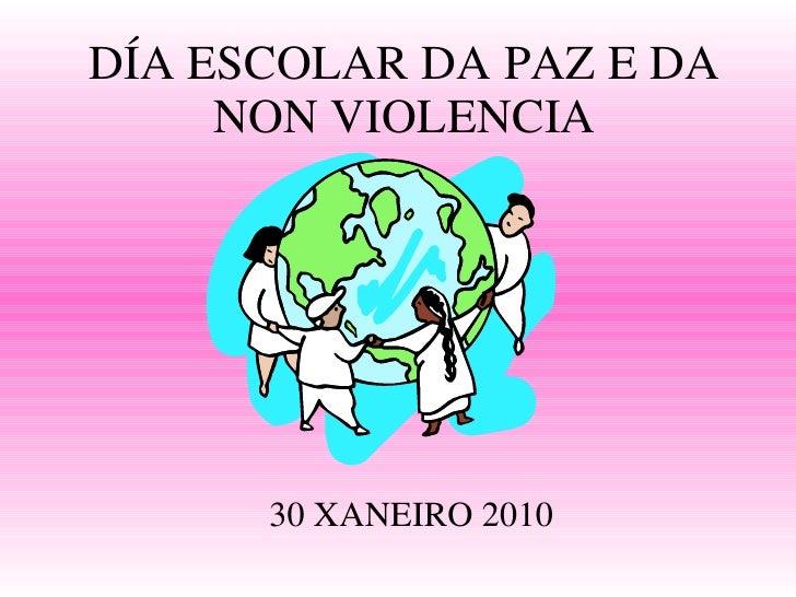 DÍA ESCOLAR DA PAZ E DA NON VIOLENCIA 30 XANEIRO 2010
