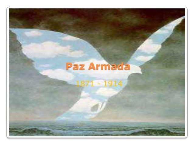 Guerra de la Paz Paz Armada1871 1914 la