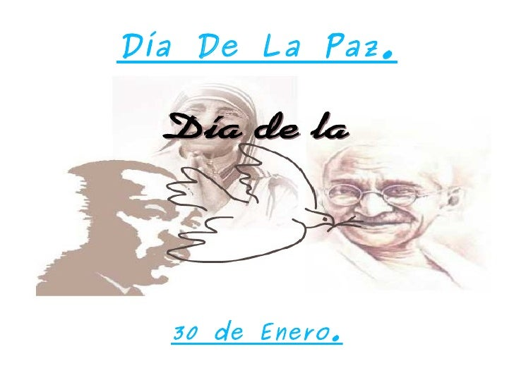 Día De La Paz. 30 de Enero.