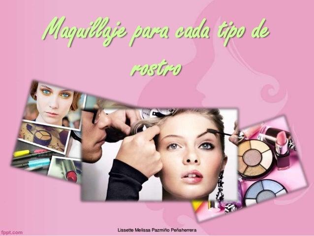 Maquillaje para cada tipo de rostro  Lissette Melissa Pazmiño Peñaherrera