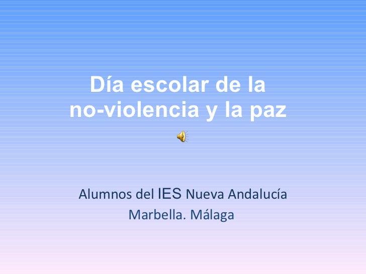 Día escolar de la  no-violencia y la paz  Alumnos del  IES  Nueva Andalucía Marbella. Málaga
