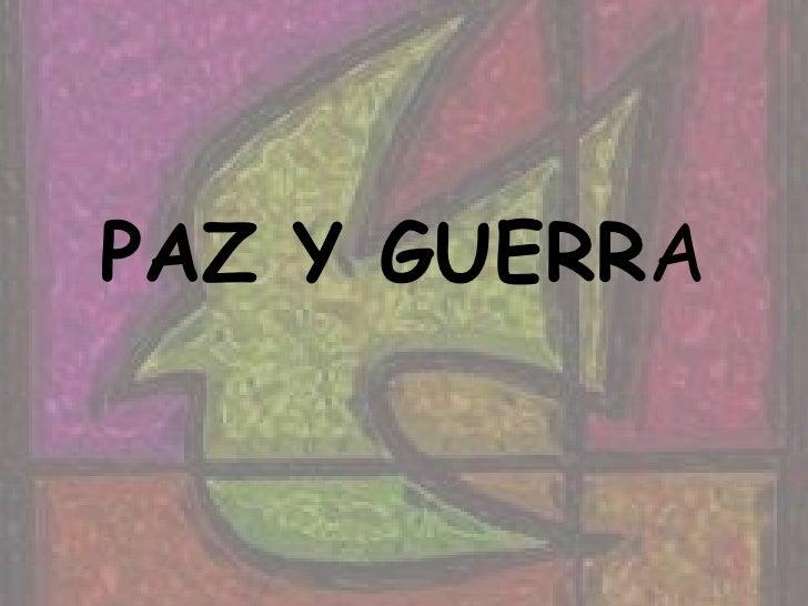 PAZ Y GUERRA<br />