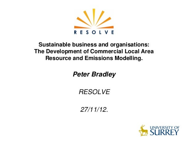 Sustainable business and organisations:The Development of Commercial Local Area    Resource and Emissions Modelling.      ...