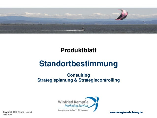02.05.2015 Copyright © 2015. All rights reserved. www.strategie-und-planung.de Standortbestimmung Produktblatt Consulting ...