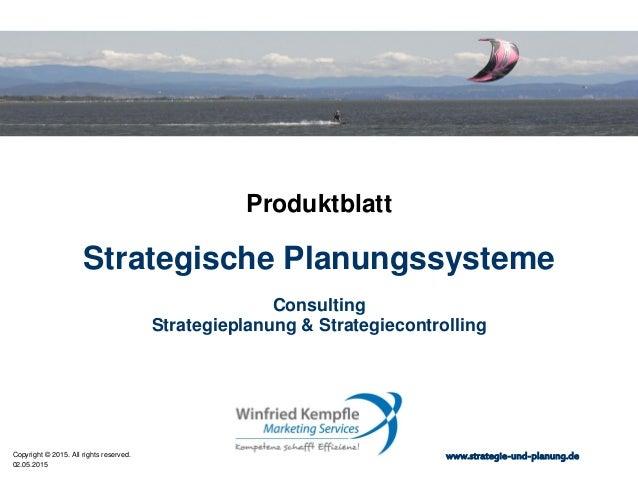 02.05.2015 Copyright © 2015. All rights reserved. www.strategie-und-planung.de Strategische Planungssysteme Produktblatt C...