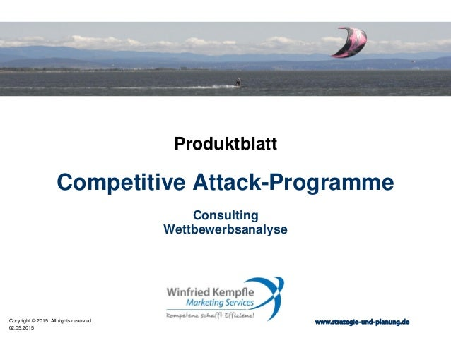 02.05.2015 Copyright © 2015. All rights reserved. www.strategie-und-planung.de Competitive Attack-Programme Produktblatt C...
