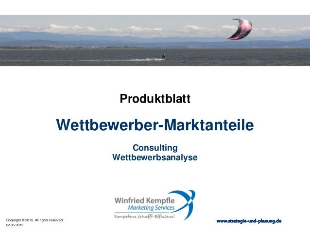02.05.2015 Copyright © 2015. All rights reserved. www.strategie-und-planung.de Wettbewerber-Marktanteile Produktblatt Cons...