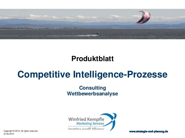 27.05.2015 Copyright © 2015. All rights reserved. www.strategie-und-planung.de Competitive Intelligence-Prozesse Produktbl...