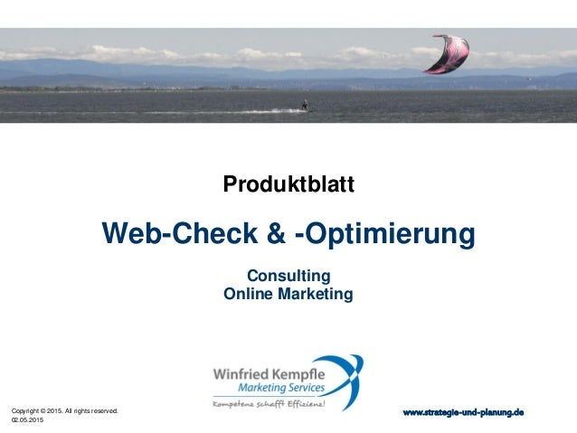 02.05.2015 Copyright © 2015. All rights reserved. www.strategie-und-planung.de Web-Check & -Optimierung Produktblatt Consu...