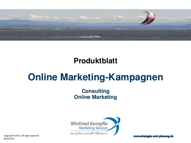 02.05.2015 Copyright © 2015. All rights reserved. www.strategie-und-planung.de Online Marketing-Kampagnen Produktblatt Con...