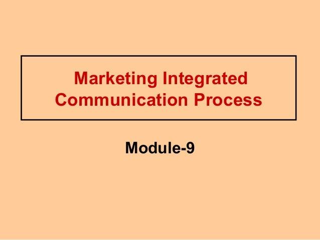 Marketing IntegratedCommunication Process       Module-9