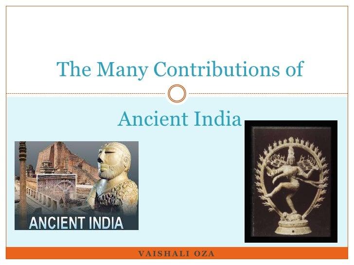 The Many Contributions of Ancient India<br />Vaishali Oza<br />