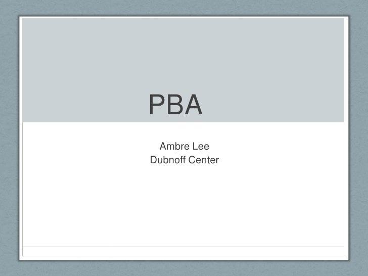 PBA<br />Ambre Lee<br />Dubnoff Center<br />