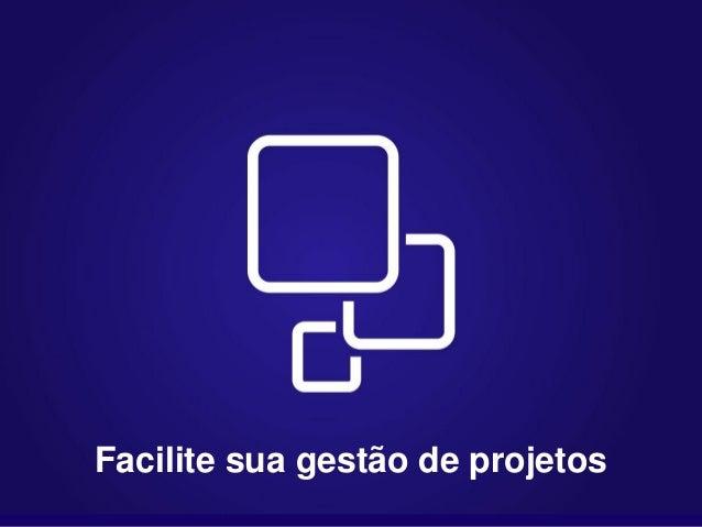 Facilite sua gestão de projetos