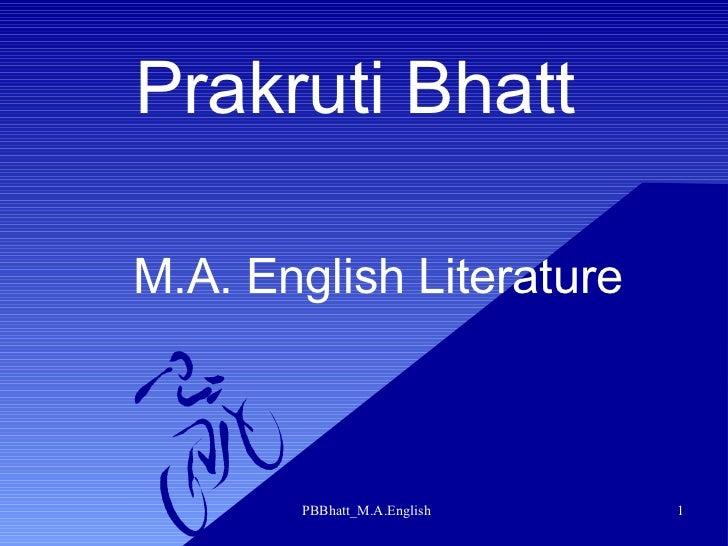 Prakruti BhattM.A. English Literature       PBBhatt_M.A.English   1