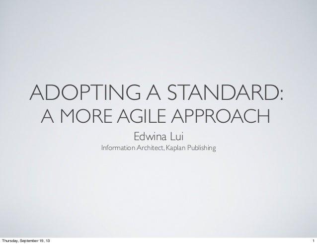 Adopting a Standard: A More Agile Approach