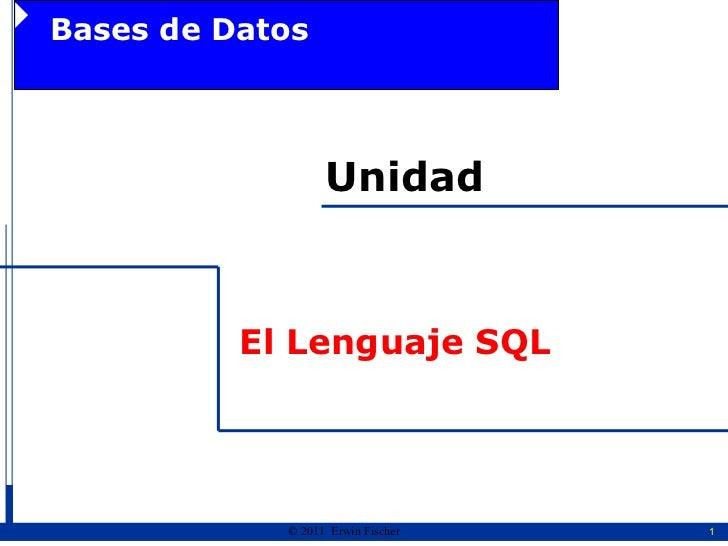 El Lenguaje SQL Bases de Datos Unidad