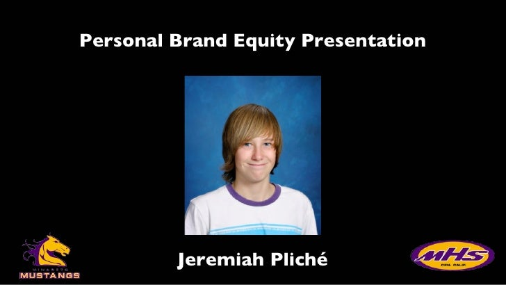Personal Brand Equity Presentation Jeremiah Pliché