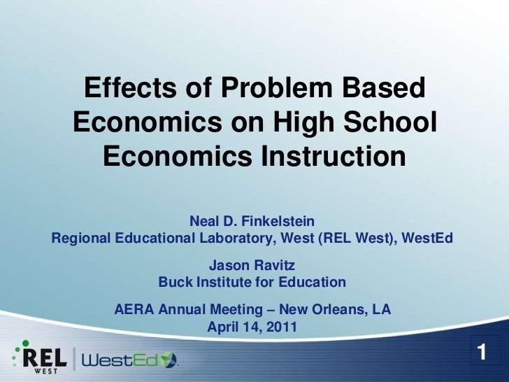 Effects of Problem Based Economics on High School Economics Instruction<br />Neal D. FinkelsteinRegional Educational Labor...