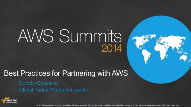 AWS Summit London 2014 | Partners & Solutions Track | Best Practices for Partnering with AWS