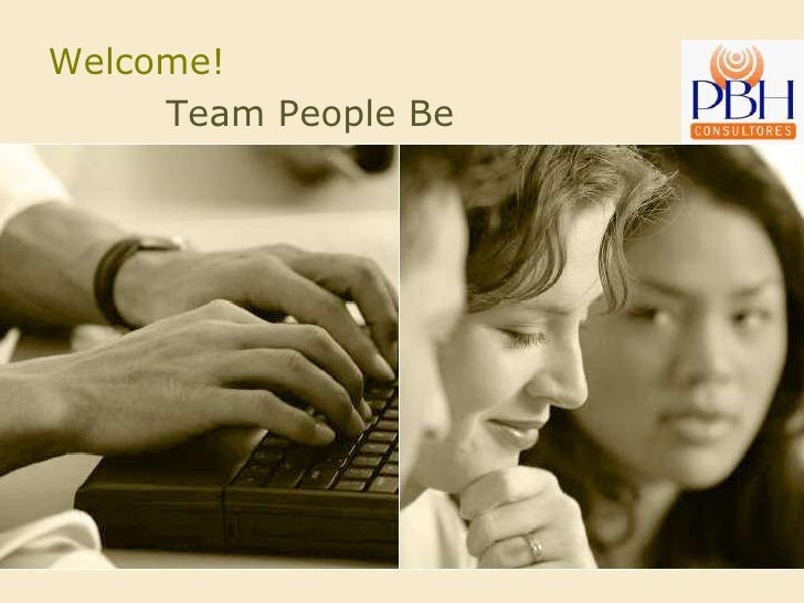 Welcome!     Team People Be