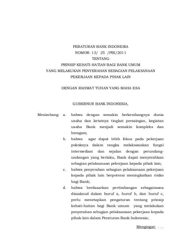 PERATURAN BANK INDONESIA NOMOR: 13/ 25 /PBI/2011 TENTANG PRINSIP KEHATI-HATIAN BAGI BANK UMUM YANG MELAKUKAN PENYERAHAN SE...