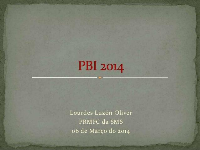 Lourdes Luzón Oliver PRMFC da SMS 06 de Março do 2014