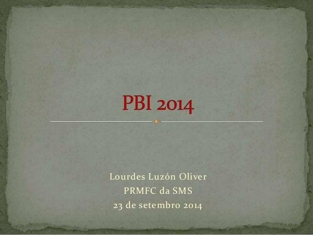 Lourdes Luzón Oliver  PRMFC da SMS  23 de setembro 2014