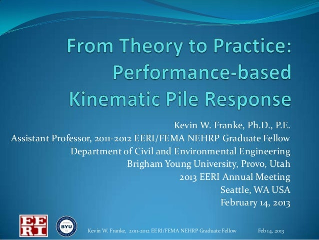 From Theory to Practice: Performance-based Kinematic Pile Response - Kevin Franke