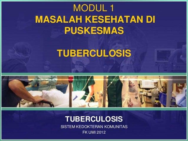 Masalah Kesehatan di Puskesmas: Tuberculosis Kekom