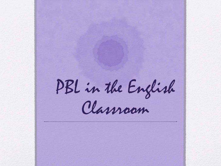 PBL in the English Classroom<br />