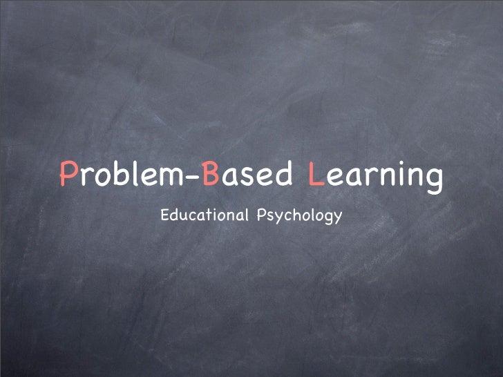 Problem-Based Learning      Educational Psychology