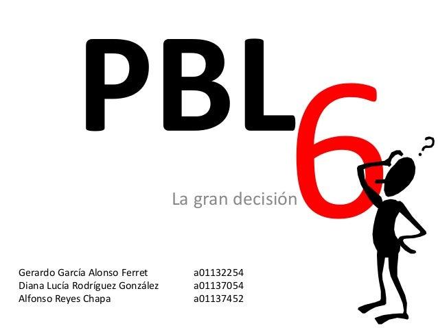 La gran decisión Gerardo García Alonso Ferret a01132254 Diana Lucía Rodríguez González a01137054 Alfonso Reyes Chapa a0113...