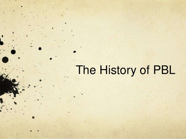 The History of PBL