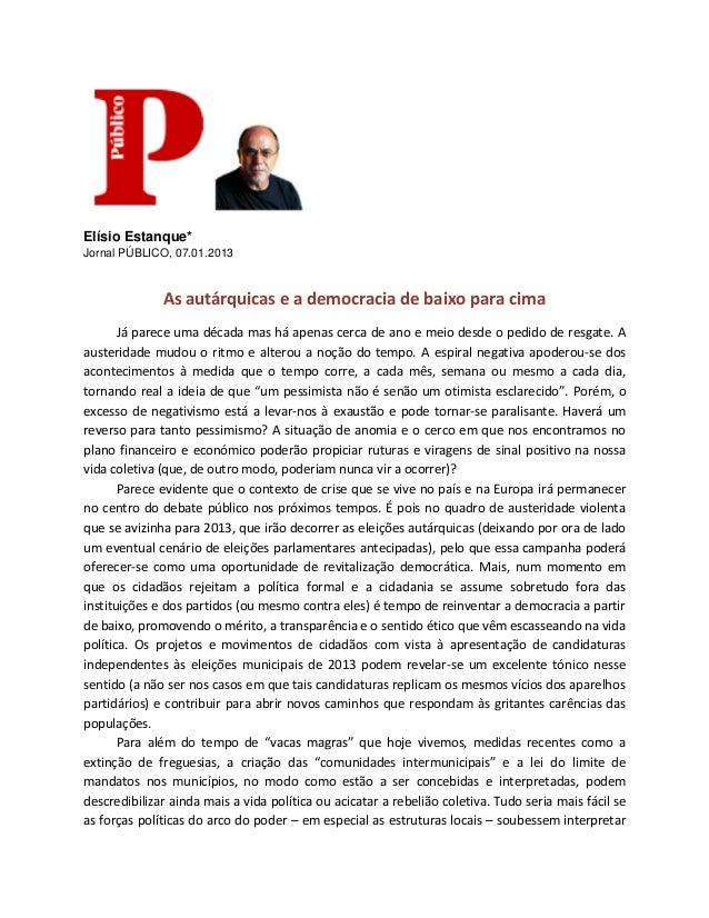 Elísio Estanque*Jornal PÚBLICO, 07.01.2013              As autárquicas e a democracia de baixo para cima       Já parece u...